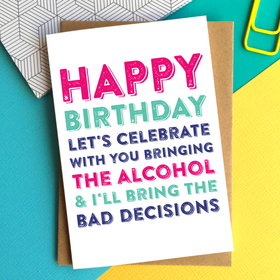 Happy Birthday Bad Decisions Card