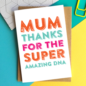 Mum thanks for the DNA card