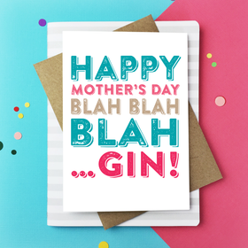 Happy Mother's day blah gin