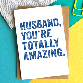 Husband you're totally amazing card