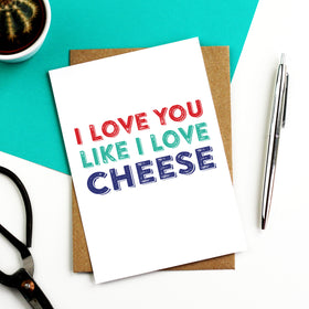 I Love you like cheese card