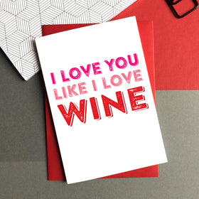 I Love you like wine card