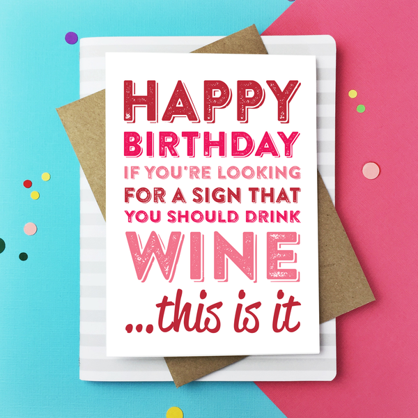 Happy Birthday If Youre Looking For A Sign Wine Card