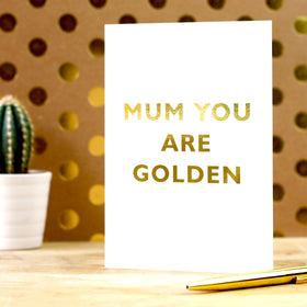 Mum you are golden card