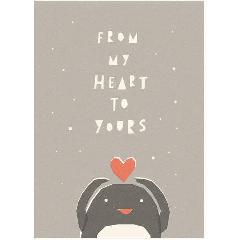 FROM MY HEART TO YOURS - Greeting Card