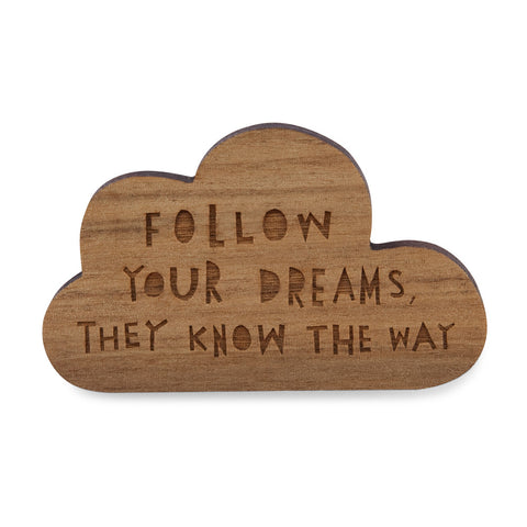 FOLLOW YOUR DREAMS - Brooch