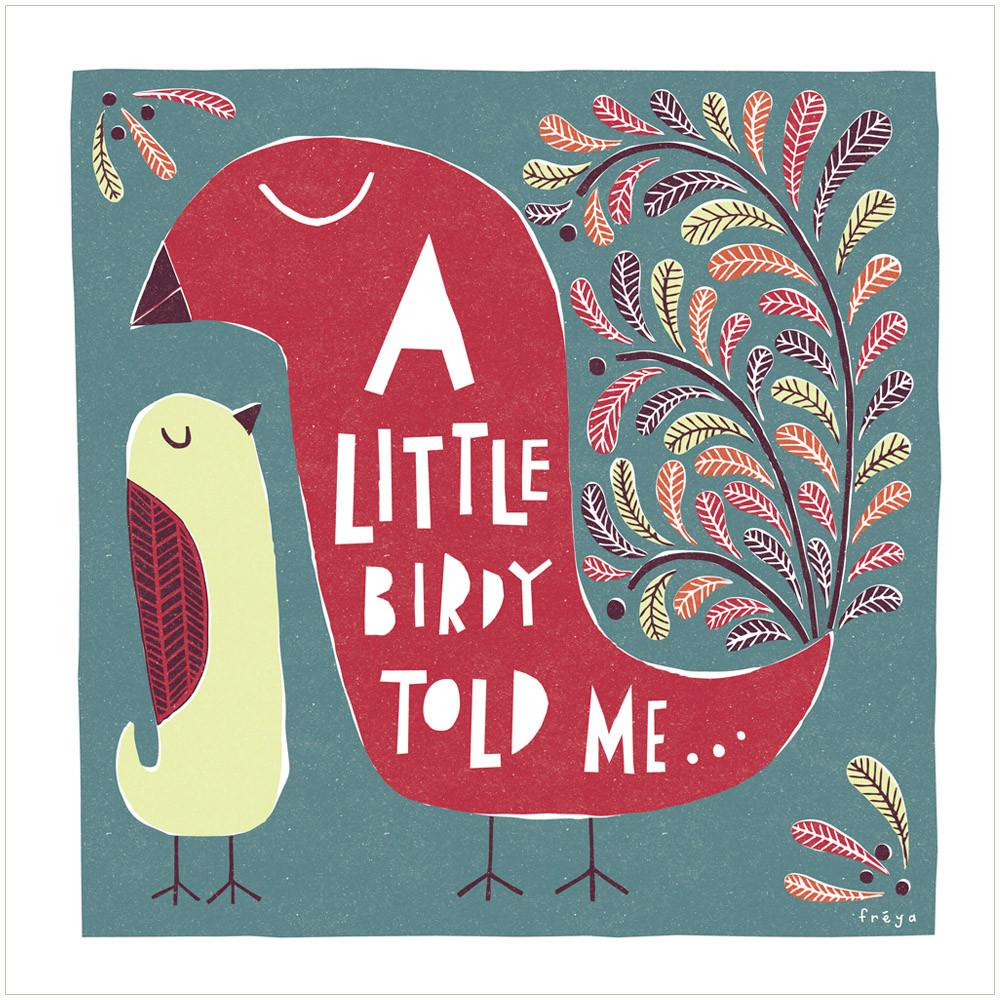 A LITTLE BIRDY TOLD ME - Greeting Card - Freya Art & Design