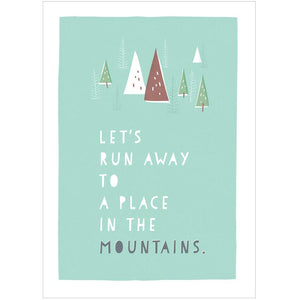 A PLACE IN THE MOUNTAINS - Fine Art Print - Freya Art & Design