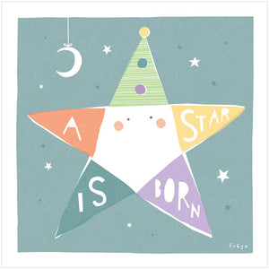 A STAR IS BORN - Fine Art Print - Freya Art & Design