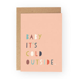 BABY IT'S COLD OUTSIDE - Greeting Card - Freya Art & Design