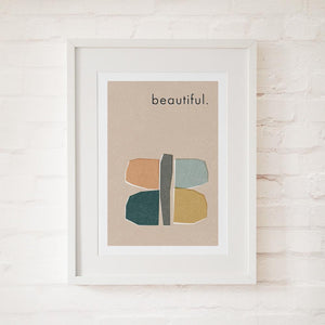 BEAUTIFUL - Fine Art Print - Freya Art & Design