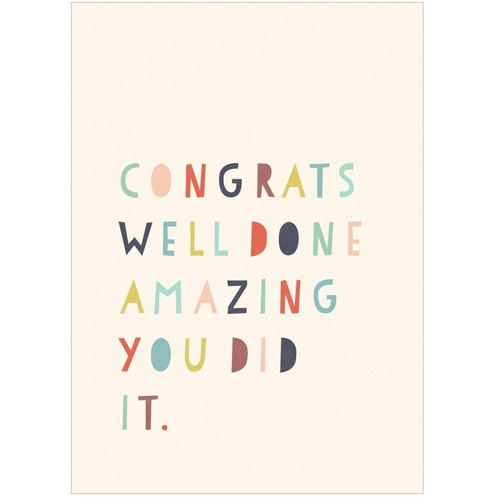 CONGRATS WELL DONE AMAZING - Greeting Card - Freya Art & Design