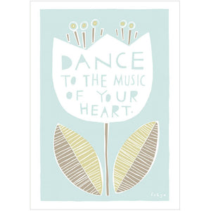 DANCE TO THE MUSIC OF YOUR HEART - Fine Art Print - Freya Art & Design
