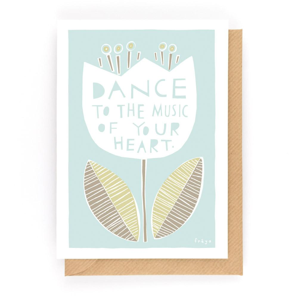 DANCE TO THE MUSIC OF YOUR HEART - Greeting Card - Freya Art & Design