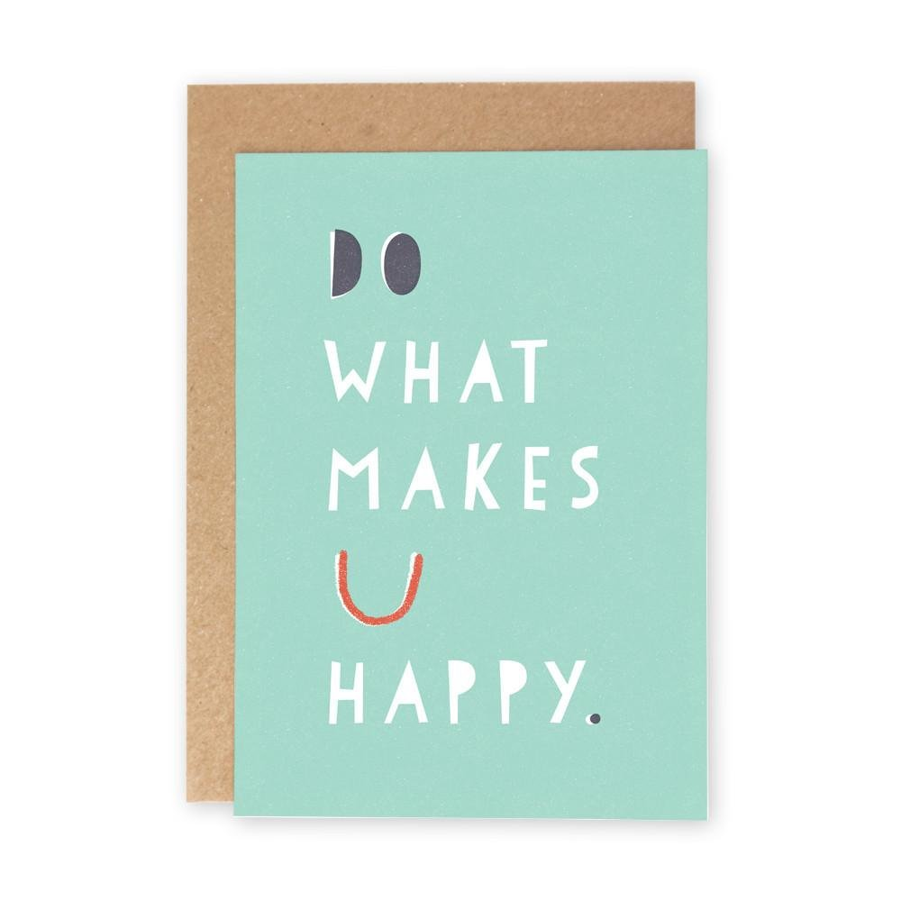 DO WHAT MAKES YOU HAPPY - Greeting Card - Freya Art & Design