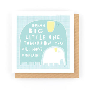 DREAM BIG LITTLE ONE - Greeting Card - Freya Art & Design