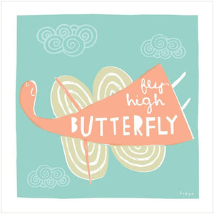 FLY HIGH BUTTERFLY - Fine Art Print - Freya Art & Design
