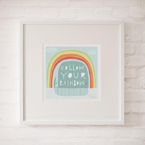 FOLLOW YOUR RAINBOW - Fine Art Print - Freya Art & Design
