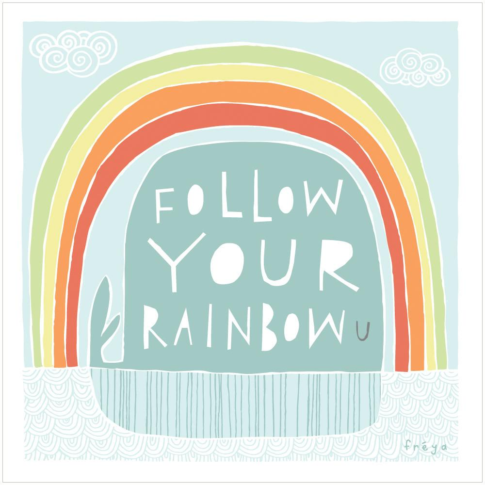 FOLLOW YOUR RAINBOW - Greeting Card - Freya Art & Design