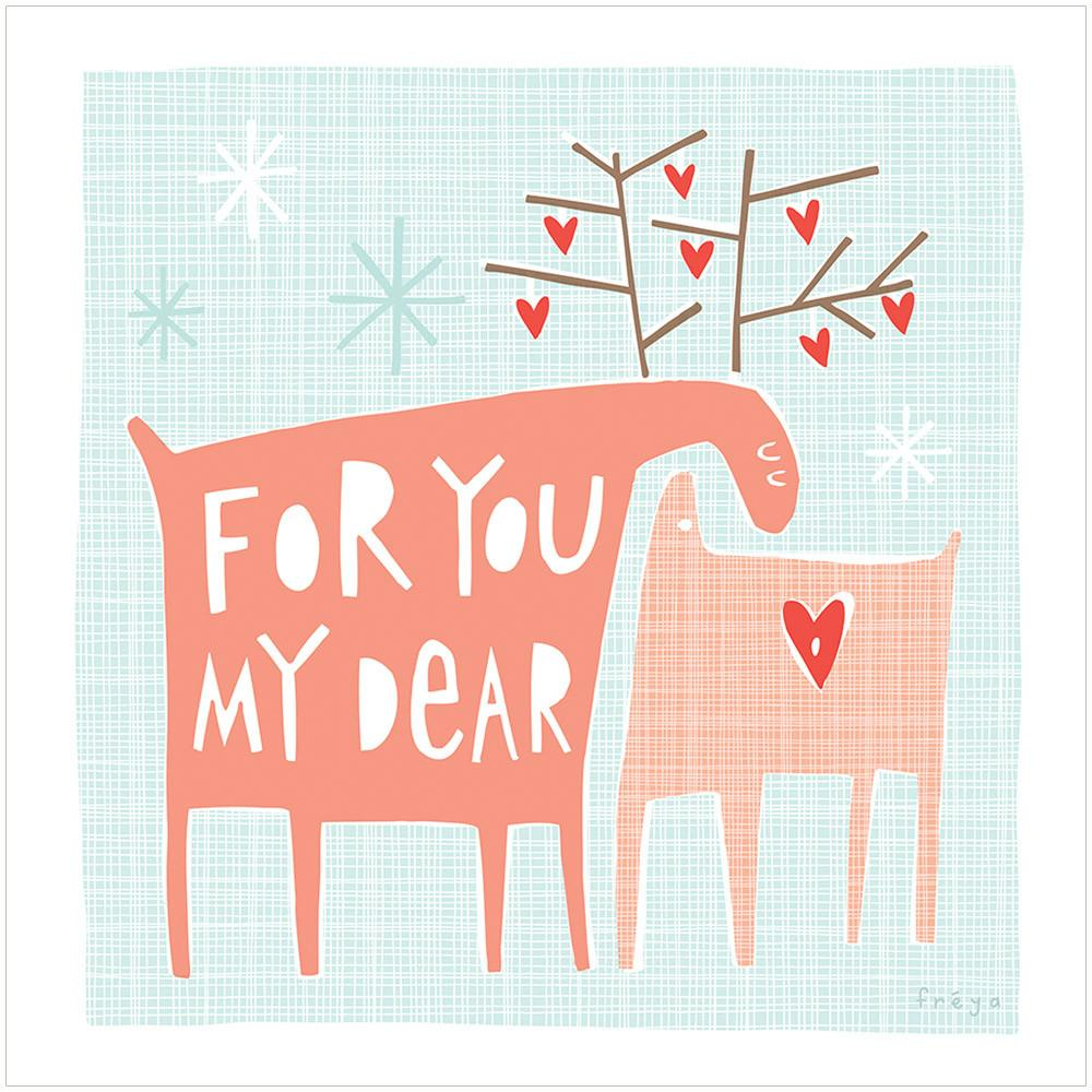 FOR YOU MY DEAR - Greeting Card - Freya Art & Design