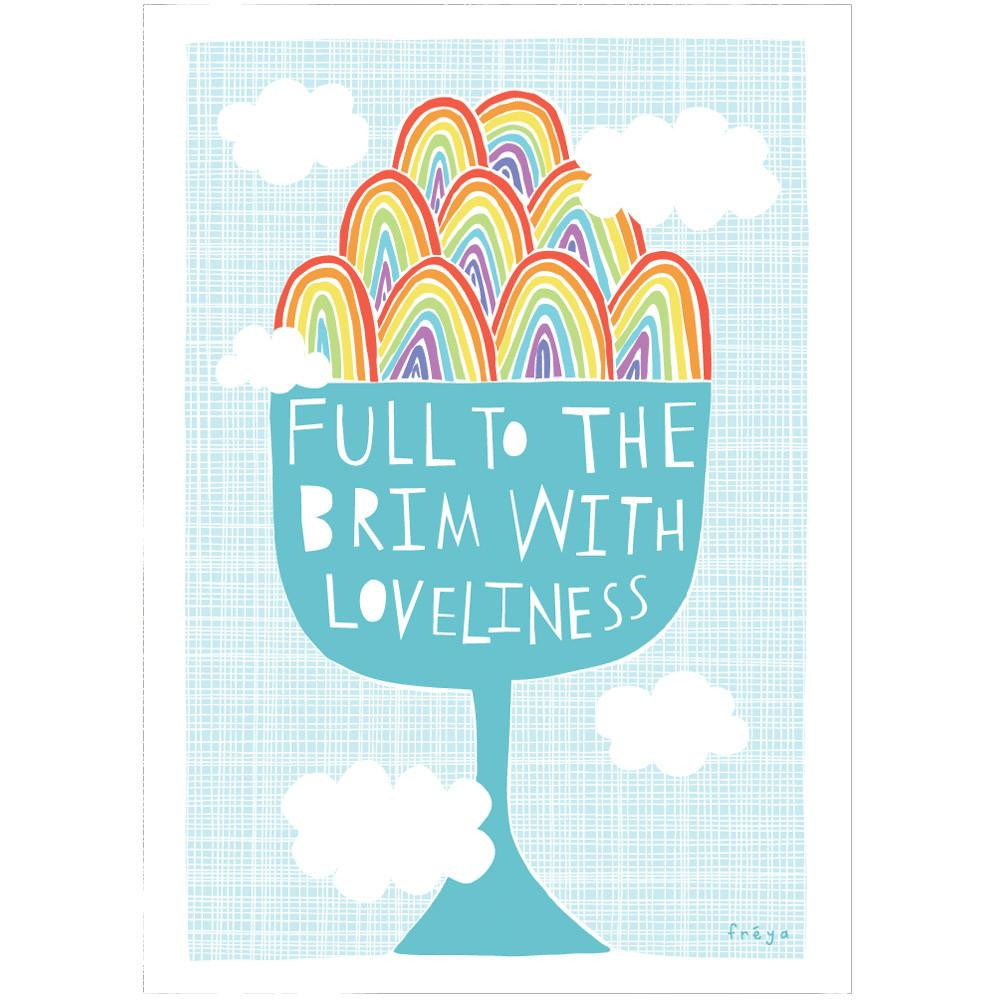 FULL TO THE BRIM OF LOVELINESS - Greeting Card - Freya Art & Design