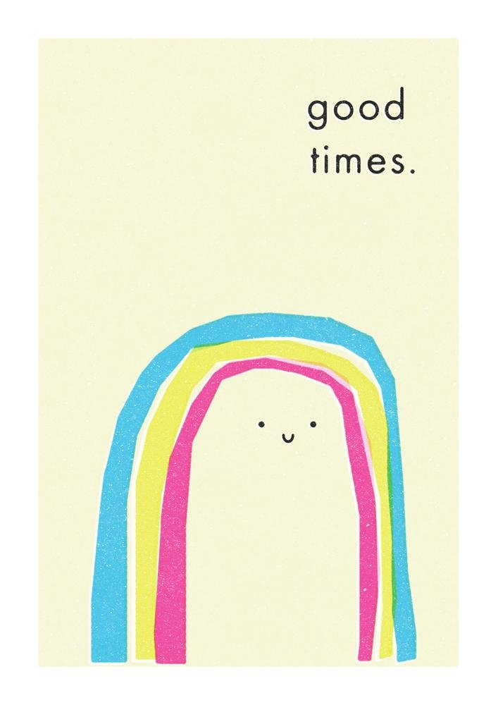 GOOD TIMES - Greeting Card - Freya Art & Design