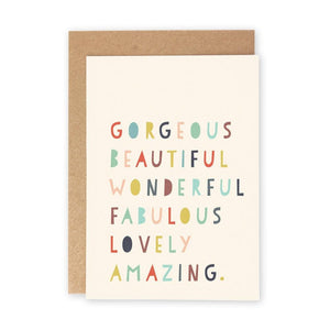 GORGEOUS BEAUTIFUL WONDERFUL - Greeting Card - Freya Art & Design