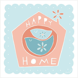 HAPPY HOME - Greeting Card - Freya Art & Design