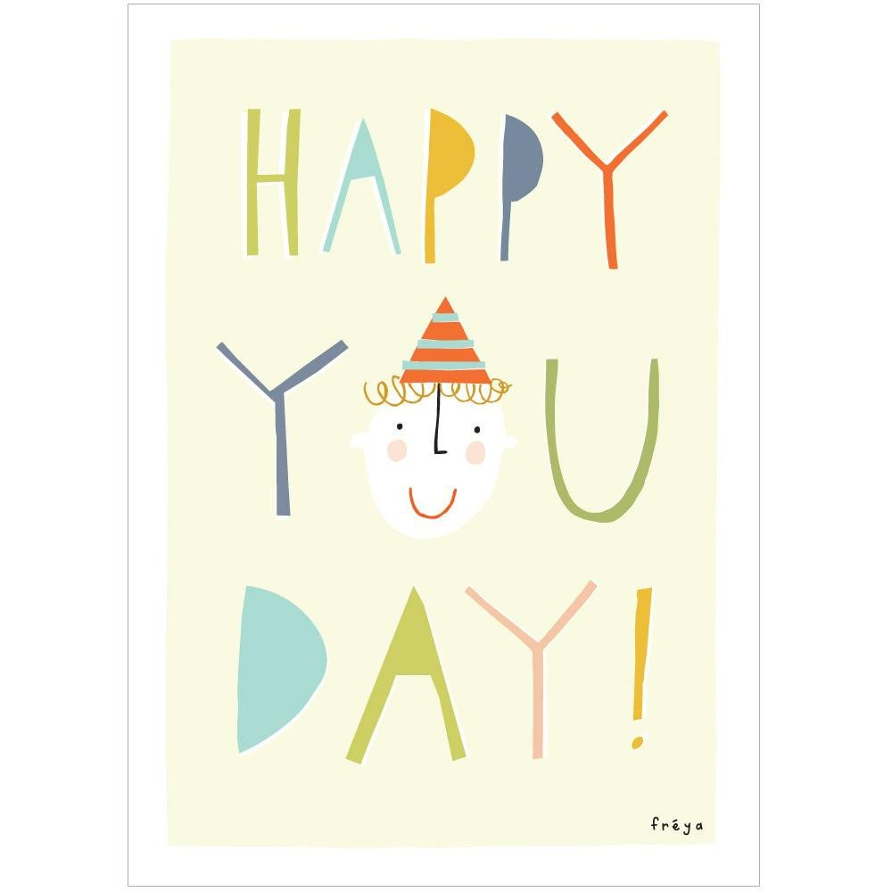 HAPPY YOU DAY! - Greeting Card - Freya Art & Design