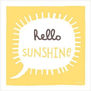 HELLO SUNSHINE - Fine Art Print - Freya Art & Design