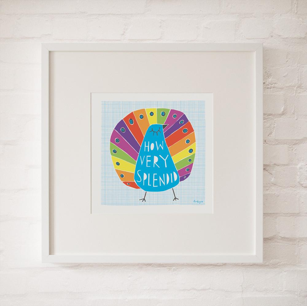 HOW VERY SPLENDID - Fine Art Print - Freya Art & Design