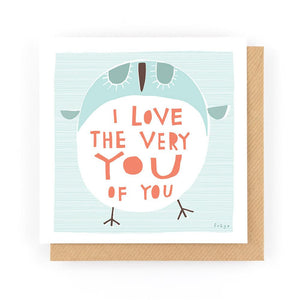 I LOVE THE VERY YOU OF YOU - Greeting Card - Freya Art & Design