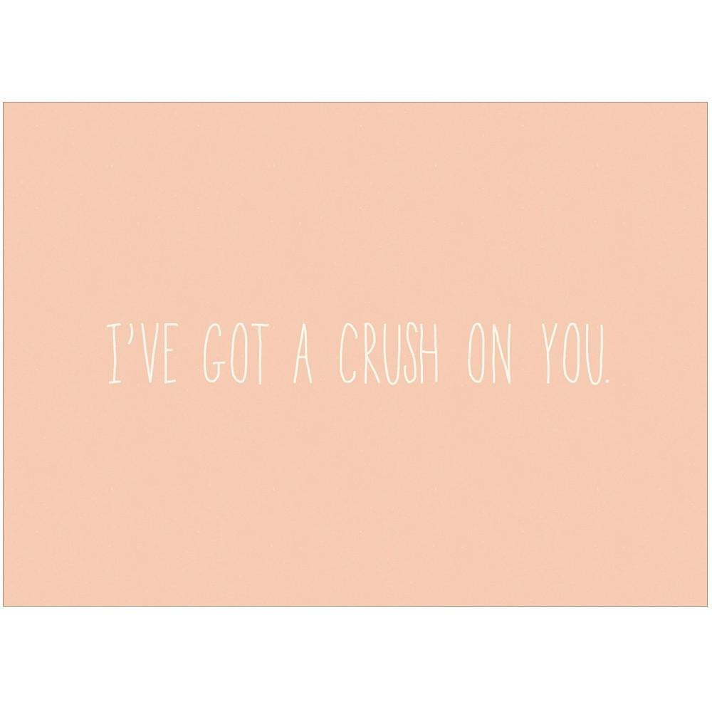I'VE GOT A CRUSH ON YOU - Greeting Card - Freya Art & Design