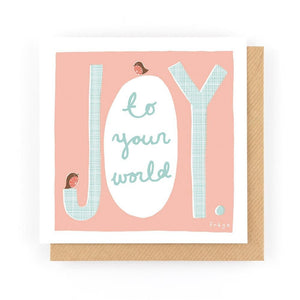 JOY TO YOU WORLD - Greeting Card - Freya Art & Design