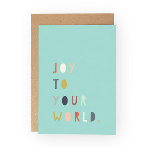JOY TO YOUR WORLD - Greeting Card - Freya Art & Design