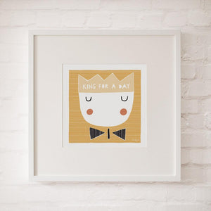KING FOR A DAY - Fine Art Print - Freya Art & Design