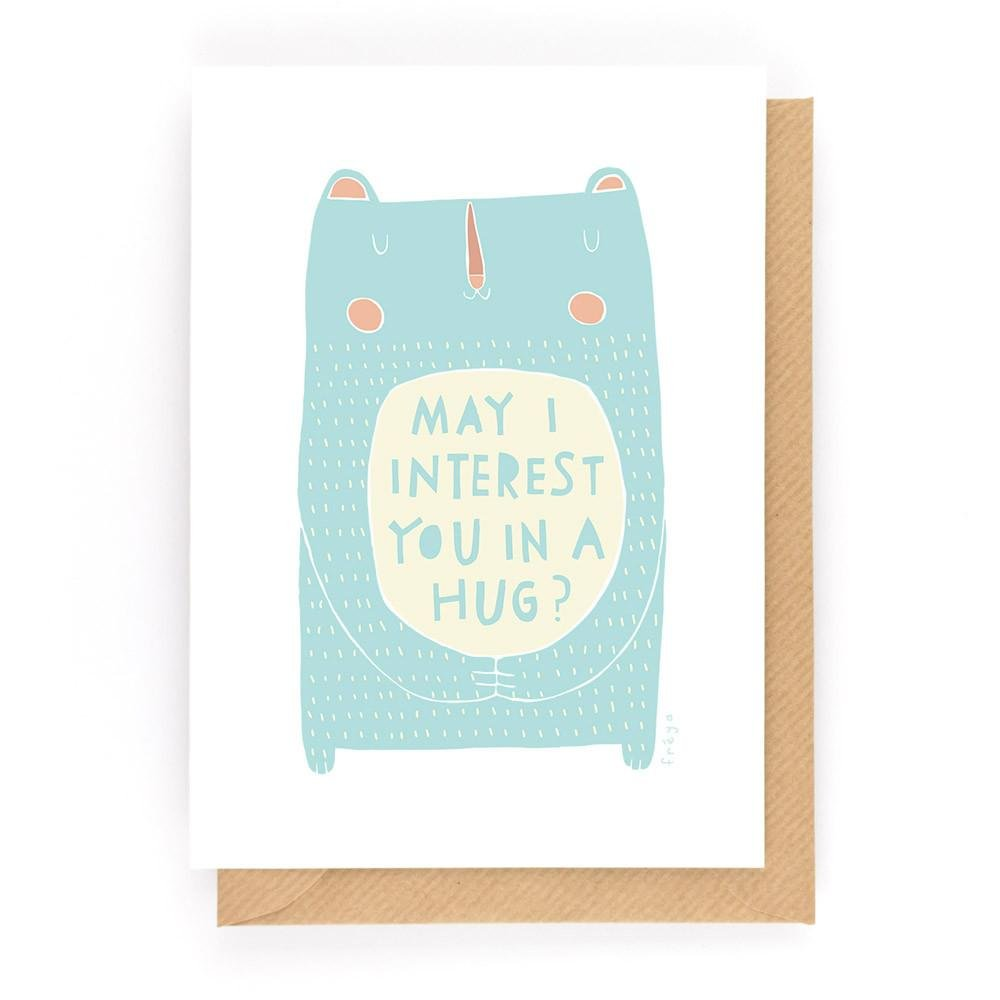 MAY I INTEREST YOU IN A HUG? - Greeting Card - Freya Art & Design