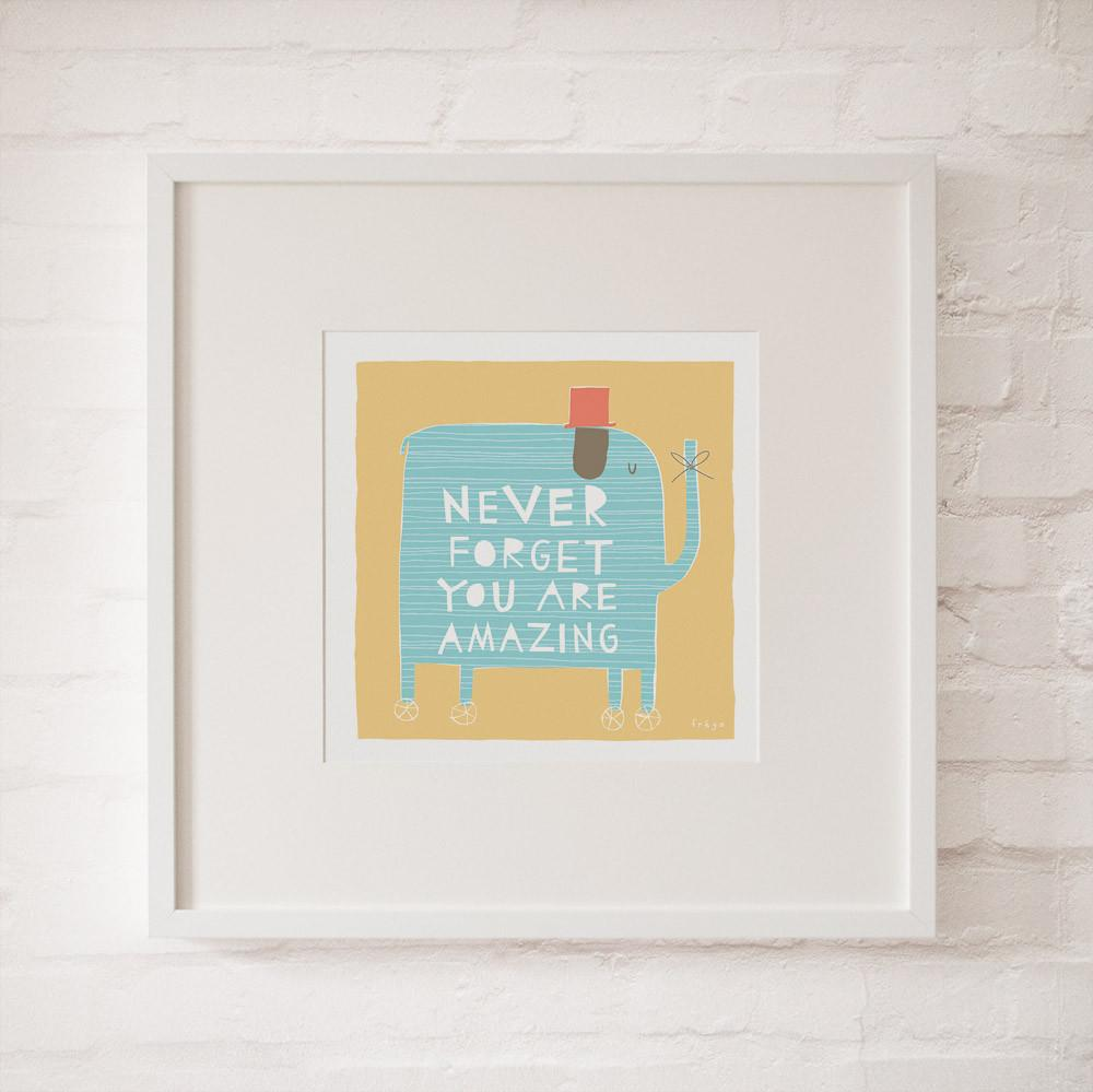 NEVER FORGET YOU ARE AMAZING - Fine Art Print - Freya Art & Design