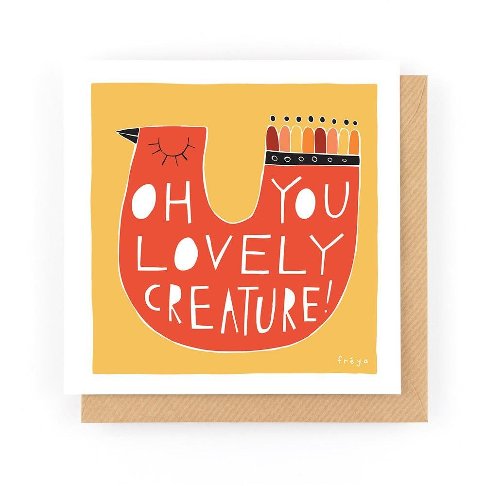 OH YOU LOVELY CREATURE! - Greeting Card - Freya Art & Design