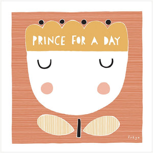 PRINCE FOR A DAY - Greeting Card - Freya Art & Design