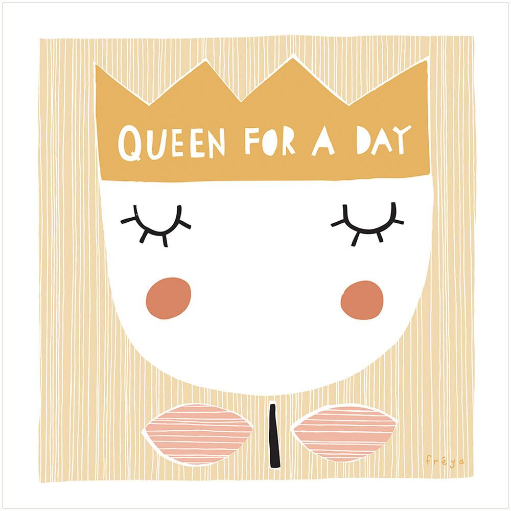 QUEEN FOR A DAY - Greeting Card - Freya Art & Design