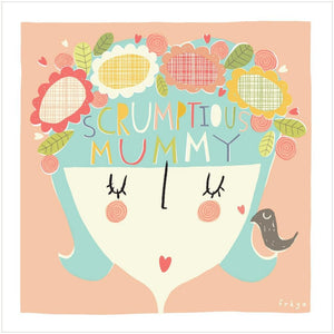 SCRUMPTIOUS MUMMY - Greeting Card - Freya Art & Design