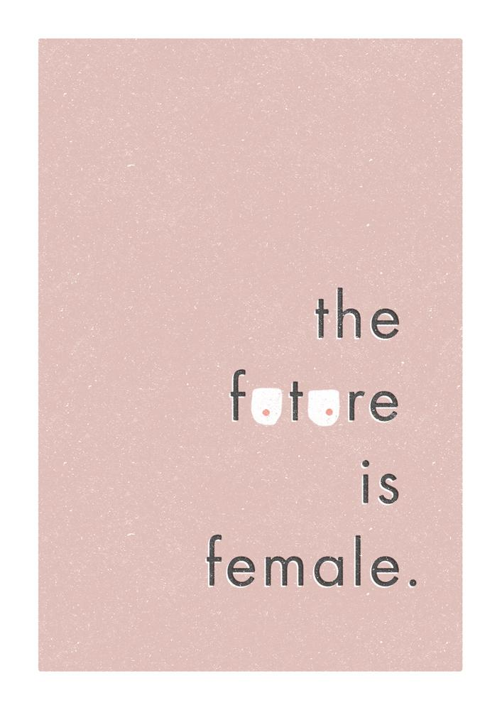 THE FUTURE IS FEMALE - Fine Art Print - Freya Art & Design