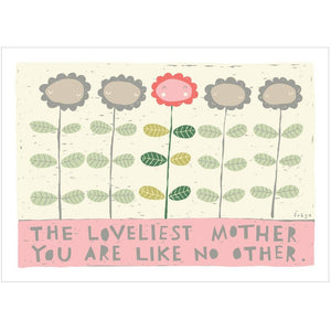 THE LOVELIEST MOTHER - Greeting Card - Freya Art & Design