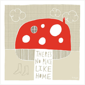 THERE'S NO PLACE LIKE HOME - Greeting Card - Freya Art & Design