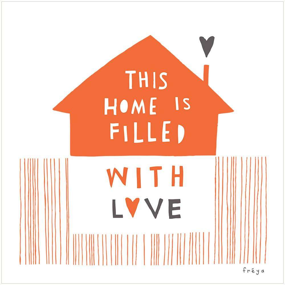 THIS HOME IS FILLED WITH LOVE - Fine Art Print - Freya Art & Design