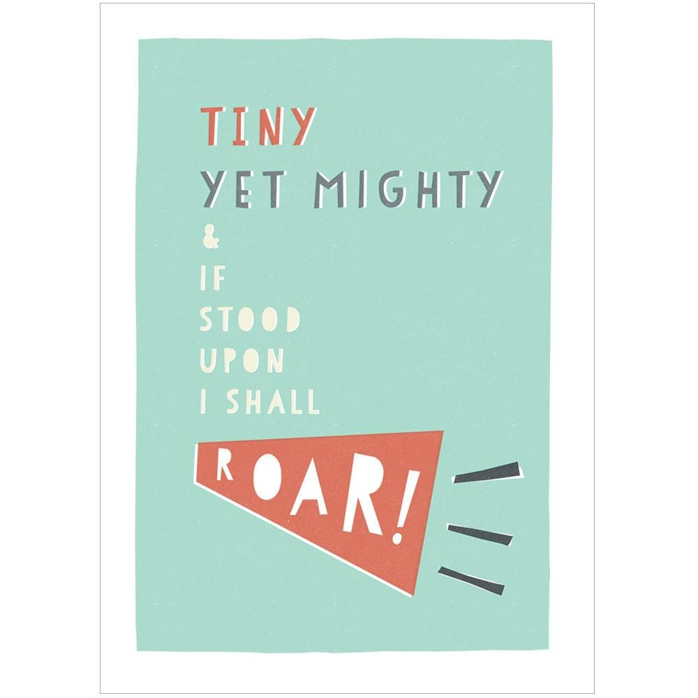 TINY YET MIGHTY - Fine Art Print - Freya Art & Design