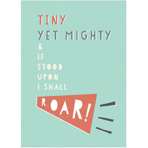 TINY YET MIGHTY - Greeting Card - Freya Art & Design