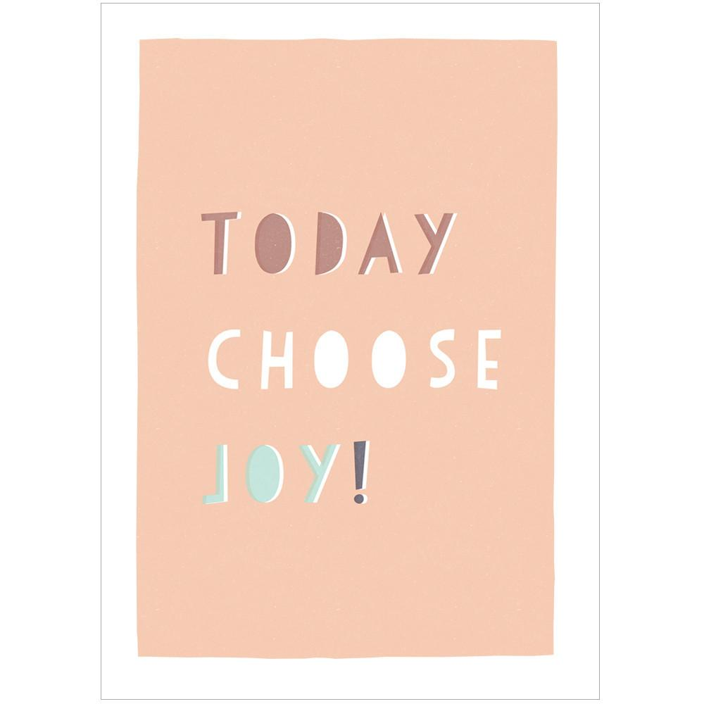 TODAY CHOOSE JOY - Fine Art Print - Freya Art & Design