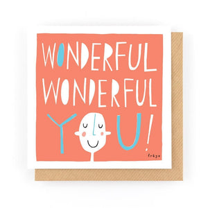 WONDERFUL, WONDERFUL YOU! - Greeting Card - Freya Art & Design